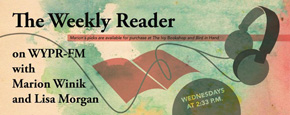 The Weekly Reader on WYPR-FM with Marion Winik and Lisa Morgan